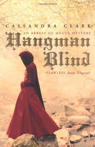 Hangman Blind (Abbess of Meaux Mystery 1),Cassandra Clark