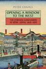 Opening a Window to the West: The Foreign Concession at Kobe, Japan, 1868-1899 by Peter Morley Ennals (Paperback, 2013)