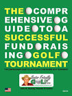 The Comprehensive Guide to a Successful Fund Raising Golf Tournament by John K Darling (Paperback / softback, 2008)