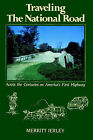 Traveling the National Road: A by Merritt Ierley (Paperback)