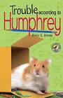 Trouble According to Humphrey by Betty G Birney (Hardback, 2008)