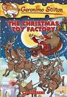 The Christmas Toy Factory by Geronimo Stilton (Paperback, 2006)