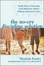 The No-Cry Discipline Solution: Gentle ways to ..., Pantley, Elizabeth Paperback