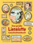 Das große Lieselotte Geschichtenbuch von Alexander Steffensmeier (2014, Gebundene Ausgabe)