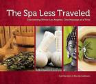 The Spa Less Traveled: Discovering Ethnic Los Angeles, One Massage at a Time by Gail Herndon, Brenda Goldstein (Paperback / softback, 2011)