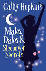 Mates, Dates and Sleepover Secrets: Bk. 4 by Cathy Hopkins (Paperback, 2007)