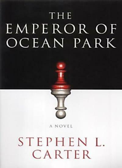The Emperor of Ocean Park By  Stephen L. Carter. 9780224062848