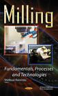 Milling Fundamentals, Processes & Technologies by Nova Science Publishers Inc (Hardback, 2015)