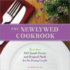 Newlywed Cookbook More Than 200 Simple Recipes and Original Meals for The Happ