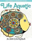 Life Aquatic: An Adult Coloring Book by Spring House Press (Paperback / softback, 2016)