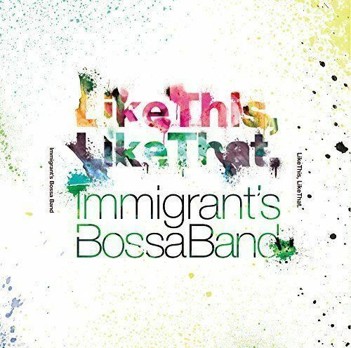 IMMIGRANT'S BOSSA BAND-LIKE THIS. LIKE THAT.-JAPAN CD F08