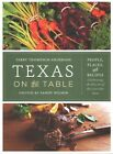 Texas on the Table: People, Places, and Recipes Celebrating the Flavors of the Lone Star State by Terry Thompson-Anderson (Hardback, 2014)