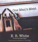 One Man's Meat by E B White (CD-Audio, 2016)