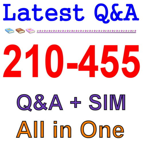 Cisco Best Practice Material For 210-455 Exam Q/&A PDF+SIM