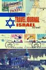 Travel Journal Israel: Traveler's Notebook. Keep Travel Memories & Weekend. ( New Omj Collection ) by O M J (Paperback / softback, 2015)