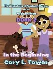 The Adventures of Courtney, Morgan and the Magic Toy Bears Book 2: In the Beginning by Cory L Tower (Paperback / softback, 2012)