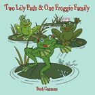 Two Lily Pads & One Froggie Family 9781449021795 by Beth Cuzzone Book