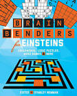 Brain Benders for Einsteins: Crosswords, Logic Puzzles, Word Games & More by George Bredehorn, Peter Ritmeester, Conceptis Puzzles, David Phillips (Paperback, 2016)