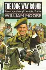 The Long Way Round: An Escape Through Occupied France  William Moore