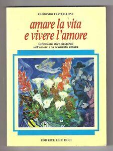 AMARE-LA-VITA-E-VIVERE-L-039-AMORE-Riflessioni-etico-pastorali-sessualita-umana-1995