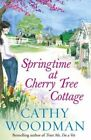 Springtime at Cherry Tree Cottage by Cathy Woodman (Paperback, 2016)