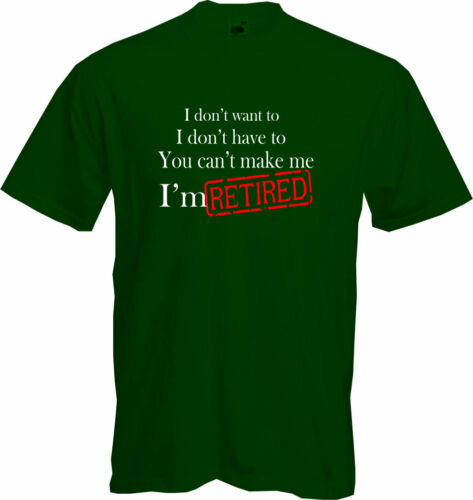 T Shirt NEW I/'M RETIRED YOU CANT MAKE ME Retirement Present Gift Funny