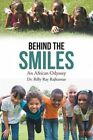 Behind the Smiles: An African Odyssey by Dr Rilly Ray Rajkumar (Paperback / softback, 2016)