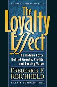 The-Loyalty-Effect-The-Hidden-Force-Behind-Growth-Profits-and-Lasting-Val