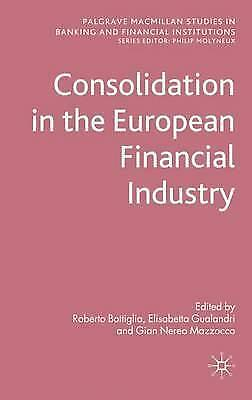Consolidation in the European Financial Industry (Palgrave Macmillan Studies in