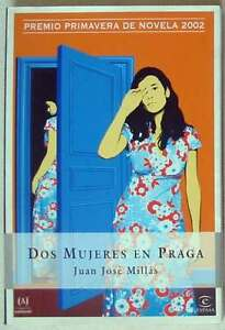 DOS-MUJERES-EN-PRAGA-JUAN-JOSE-MILLAS-2002-230-PAGINAS-VER-DESCRIPCIoN