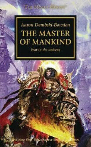 The Master of Mankind (The Horus Heresy) by Aaron Dembski-Bowden.