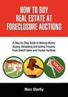 How To Buy Real Estate At Foreclosure Auctions: A Step-by-step Guide To Making Money Buying, Rehabbing And Selling Property From Sheriff Sales And Trustee Auctions by Marc Sherby (Paperback, 2008)