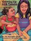Growing Up with Tamales/Los Tamales de Ana by Gwendolyn Zepeda (Hardback, 2008)