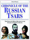 Chronicle of the Russian Tsars: The Reign-by-reign Record of the Rulers of Imperial Russia by David Warnes (Hardback, 1999)