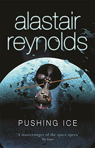 Alastair Reynolds SIGNED Pushing Ice UKHC 1st Edn Gollancz