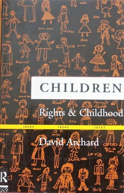 Children, Rights and Childhood by David Archard (Paperback, 2003)