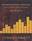 Market Driven Politics: Neoliberal Democracy and the Public Interest by Colin Leys (Paperback, 2003)