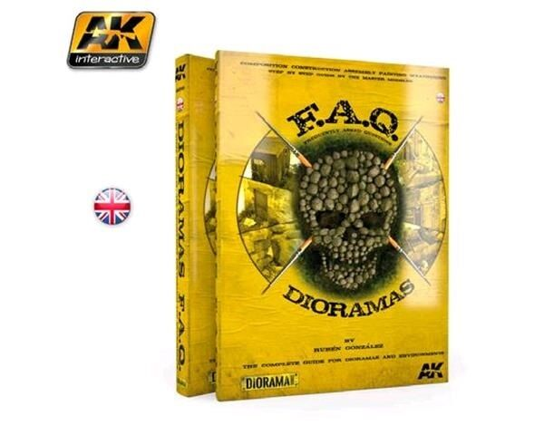 F.A.Q. Dioramas Step by Step Guide by the Master Modeler A Book by AK