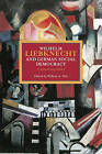 Wilhelm Liebknecht and German Social Democracy: A Documentary History by Haymarket Books (Paperback, 2015)