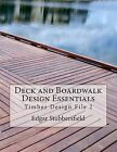 Deck and Boardwalk Design Essentials by Ralph Bailey, Edgar Malcolm Stubbersfield (Paperback / softback, 2013)