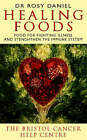 Healing Foods: Food to Fight Illness and Strengthen the Immune System by Rosy Daniel (Paperback, 1996)