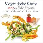 Vegetarische Küche von Mariagrazia Villa und Mario Grazia (2014, Gebundene Ausgabe)
