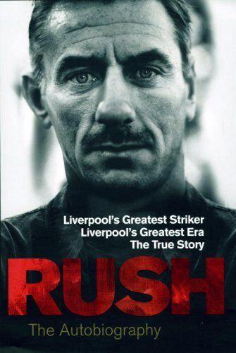 Rush: The Autobiography-Ian Rush, 9780091928704