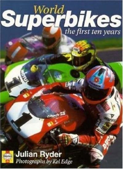 World Superbikes: The First Ten Years,Julian Ryder, Kel Edge, Carl Fogarty