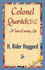 Colonel Quaritch by Sir H Rider Haggard (Paperback / softback, 2007)