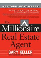 The Millionaire Real Estate Agent: It`s Not About The Money...it`s About Being T on Sale