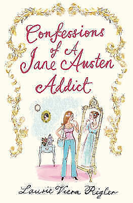 "1 of 1 - ""AS NEW"" Confessions of a Jane Austen Addict, Rigler, Laurie Viera, Book"