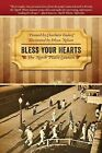 Bless Your Hearts: The North Platte Canteen by Charlotte Endorf (Paperback / softback, 2012)