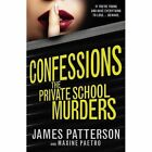 Confessions: The Private School Murders: (Confessions 2) by James Patterson (Paperback, 2014)