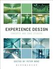 Experience Design: Concepts and Case Studies by Bloomsbury Publishing PLC (Paperback, 2014)